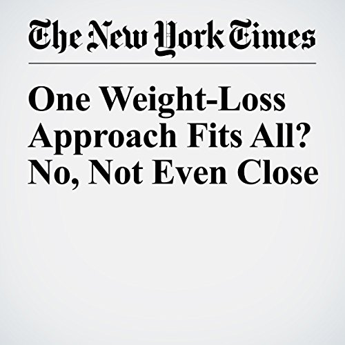 One Weight-Loss Approach Fits All? No, Not Even Close audiobook cover art