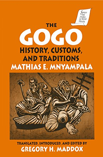 The Gogo: History, Customs, and Traditions (Sources and Studies in World History) (English Edition)