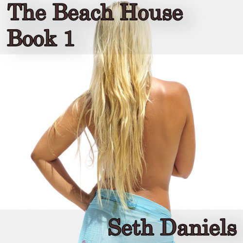 The Beach House     A BDSM Fantasy (Inside The Mind of a Deviant)              By:                                                                                                                                 Seth Daniels                               Narrated by:                                                                                                                                 William Robertson                      Length: 42 mins     10 ratings     Overall 2.8