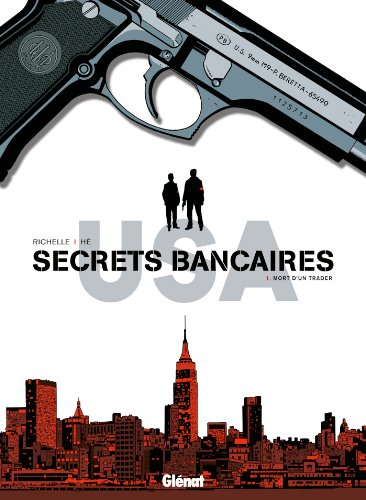 Secrets Bancaires USA - Tome 01 : Mort d'un trader