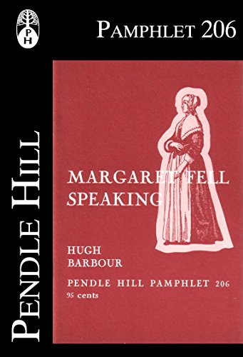 Margaret Fell Speaking (Pendle Hill Pamphlets Book 206) (English Edition)