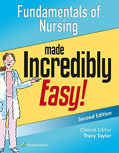 Fundamentals of Nursing Made Incredibly Easy! (Incredibly Easy! Series®)