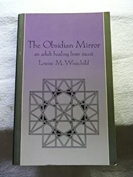 Paperback The Obsidian Mirror : An Adult Healing from Incest Book