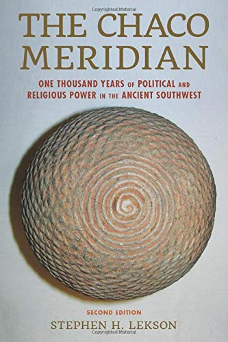 The Chaco Meridian: One Thousand Years of Political and Religious Power in the Ancient Southwest, Second Edition