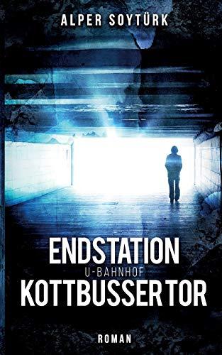 Endstation U-Bahnhof Kottbusser Tor