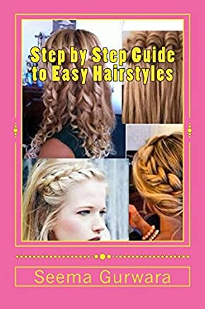Step By Step Guide To Easy Hairstyles With Pictures Seema