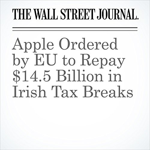Apple Ordered by EU to Repay $14.5 Billion in Irish Tax Breaks cover art