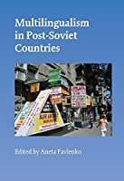 Multilingualism in Post-Soviet Countries