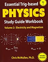 Essential Trig-based Physics Study Guide Workbook: Electricity and Magnetism (Learn Physics Step-By-Step)