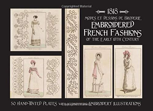 1818 MODES ET DESSINS DE BRODERIE: Embroidered French Fashions of the Early 19th Century