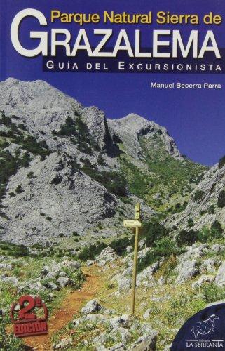 Parque Natural Sierra de Grazalema: Guía del excursionista (Serie Guías)
