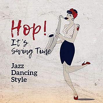 Hop! It's Swing Time: Jazz Dancing Style