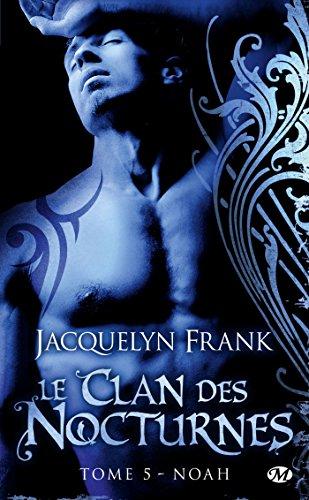 Le Clan des Nocturnes, Tome 5: Noah