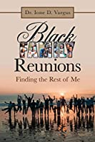 Black Family Reunions: Finding the Rest of Me