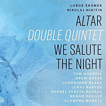 Altar Double Quintet: We Salute the Night