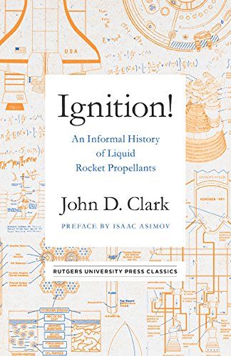 Ignition!: An Informal History of Liquid Rocket Propellants (Rutgers University Press Classics) (English Edition)