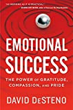 Emotional Success: The Power of Gratitude, Compassion, and Pride (English Edition)