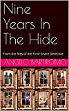 Nine Years In The Hide: From the files of the Time-Share Detective