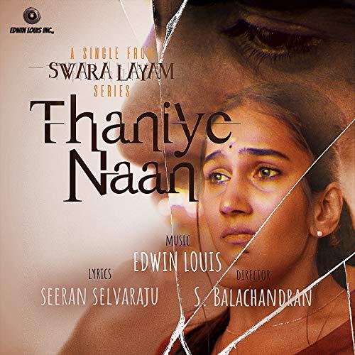 Thaniye Naan (From 'Swara Layam')