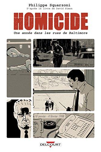 Homicide, une année dans les rues de Baltimore T01: 18 janvier - 4 février 1988