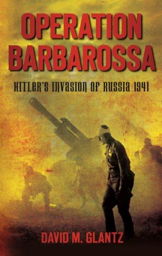 Operation Barbarossa: Hitler's Invasion of Russia 1941 (English Edition)