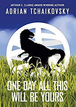 One Day All This Will Be Yours by Adrian Tchaikovsky science fiction and fantasy book and audiobook reviews