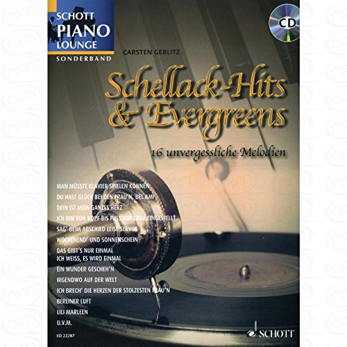 Schellack Hits + Evergreens - arrangiert für Klavier - mit CD [Noten/Sheetmusic] aus der Reihe: SCHOTT PIANO LOUNGE
