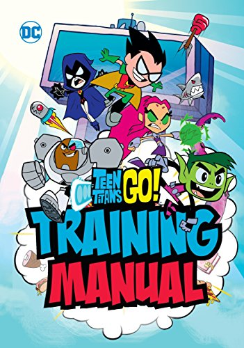 Teen Titans Go! Training Manual