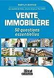 Vente immobilière: 50 QUESTIONS ESSENTIELLES