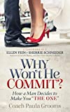 "Why Won't He Commit?: How a Man Decides to Make You ""The One"""