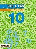 Pas a pas 10. Càlcul i problemes (Materials Educatius - Material Complementari Primària - Quaderns De Matemàtiques) - 9788448912918