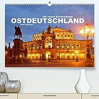 Ostdeutschand - die neuen Bundeslaender (Premium, hochwertiger DIN A2 Wandkalender 2022, Kunstdruck in Hochglanz): Eine Auswahl sehenswerter Orte aus dem Osten der Bundesrepublik Deutschland. (Monatskalender, 14 Seiten )