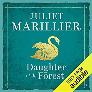 Daughter of the Forest     Sevenwaters, Book 1              By:                                                                                                                                 Juliet Marillier                               Narrated by:                                                                                                                                 Terry Donnelly                      Length: 26 hrs and 45 mins     1,536 ratings     Overall 4.4
