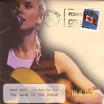 The Wage Is The Stage (Live From The Road)