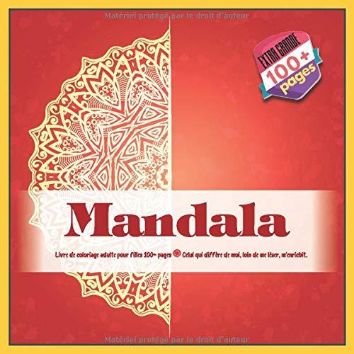 classement un comparer Mandala à colorier adulte pour filles Plus de 100 pages – Les gens différents de moi sont loin de moi…
