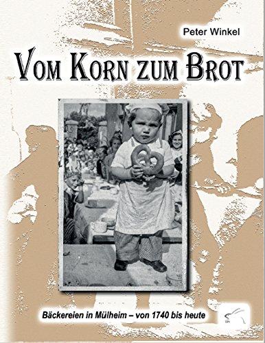 Vom Korn zum Brot: Bäckereien in Mülheim – von 1740 bis heute