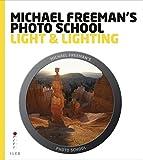 Michael Freeman's Photo School: Light & Lighting:...