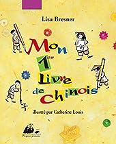 Mon 1er livre de chinois de Lisa Bresner