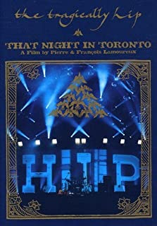 The Tragically Hip: That Night in Toronto
