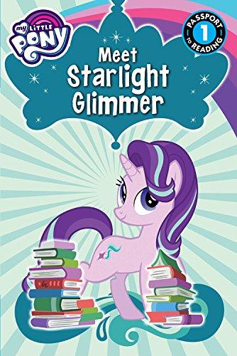My Little Pony: Meet Starlight Glimmer!: Level 1 (Passport to Reading Level 1)