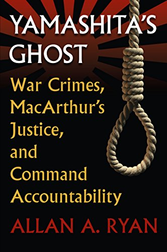 Yamashita's Ghost: War Crimes, MacArthur's Justice, and Command Accountability (Modern War Studies) (English Edition)