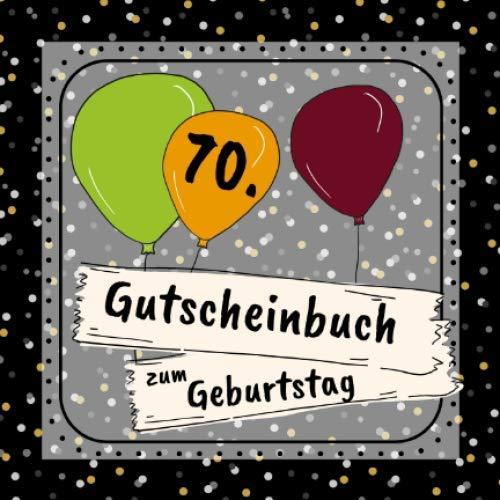 Gutscheinbuch zum 70. Geburtstag: 12 farbige Gutscheine - für jeden Monat einer | Gutscheinheft zum selbst gestalten | Geschenkbücher zur Geburtstagsfeier