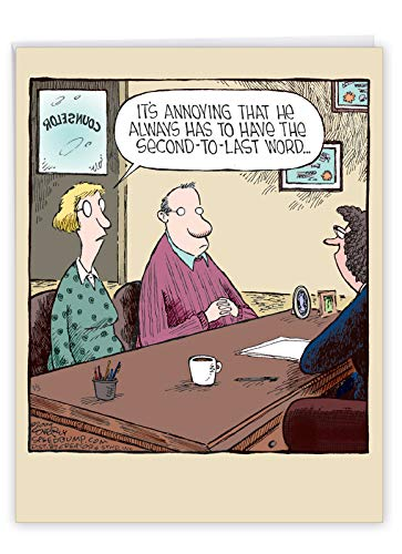 Second-to-Last Word - Humorous Happy Anniversary Card with Envelope (Large 8.5 x 11 Inch) - Marriage Counseling, Cartoon Joke Greeting Card for Husband, Wife - Funny Anniversary Gift J2612ANG