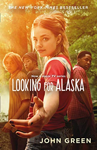 Looking For Alaska: Read the multi-million bestselling smash-hit behind the TV series...