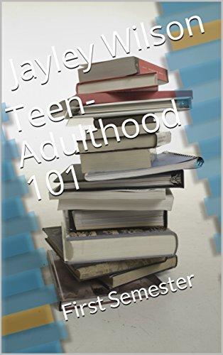Teen-Adulthood 101: First Semester (English Edition)