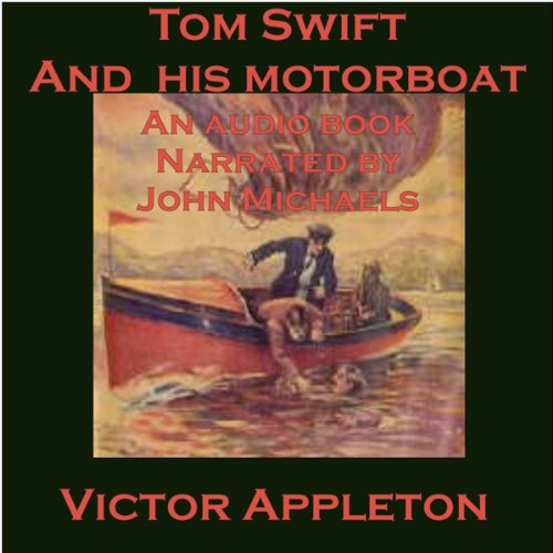 Tom Swift and His Motorboat: The Rivals of Lake Carlopa audiobook cover art