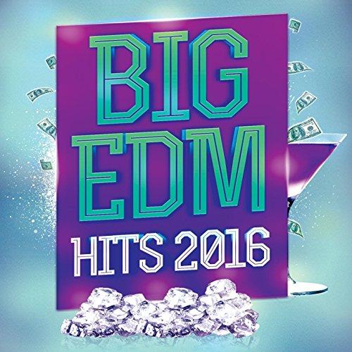 Big EDM Hits 2016 (20 Big Electronic Dance Music Hits Best of Electro House Trance Music 2016)