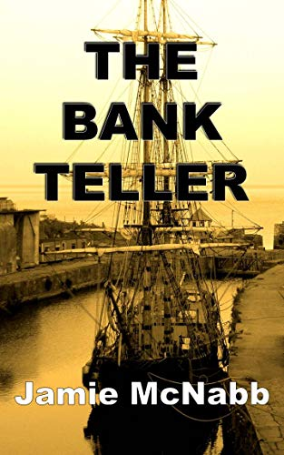 THE BANK TELLER: A SEA-ADVENTURE SHORT STORY (English Edition)