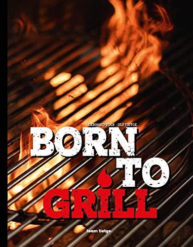 Born to Grill: Wild auf Genuss