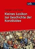 Kleines Lexikon zur Geschichte der Konzilsidee - Hermann Josef Sieben